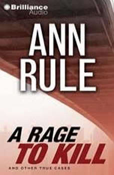 A Rage to Kill: And Other True Cases, Ann Rule