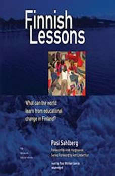Finnish Lessons: What Can the World Learn from Educational Change in Finland?, Pasi Sahlberg