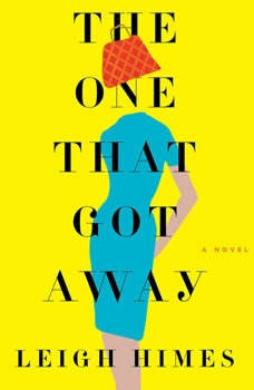 The One That Got Away, Leigh Himes