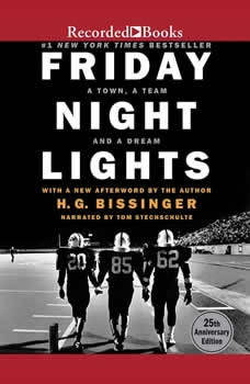 Friday Night Lights: A Town, A Team, And A Dream A Town, A Team, And A Dream, H.G. Bissinger