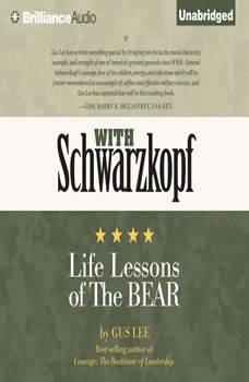 With Schwarzkopf: Life Lessons of The Bear Life Lessons of The Bear, Gus Lee