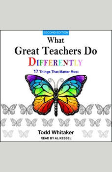 What Great Teachers Do Differently: 17 Things That Matter Most, Second Edition, Todd Whitaker