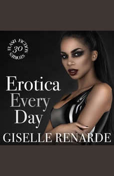 Erotica Every Day: 30 Flash Fiction Stories, Giselle Renarde