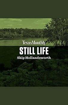 Still Life, Skip Hollandsworth