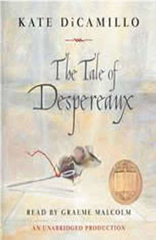 The Tale of Despereaux: Being the Story of a Mouse, a Princess, Some Soup and a Spool of Thread, Kate DiCamillo