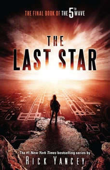 The Last Star: The Final Book of The 5th Wave The Final Book of The 5th Wave, Rick Yancey