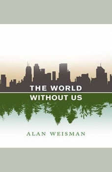 The World Without Us, Alan Weisman