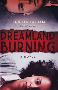 Dreamland Burning, Jennifer Latham