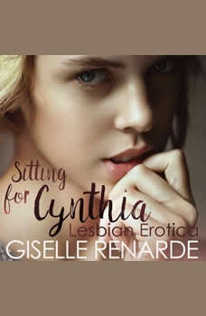 Sitting for Cynthia: Lesbian Erotica, Giselle Renarde