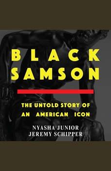 Black Samson: The Untold Story of an American Icon, Nyasha Junior