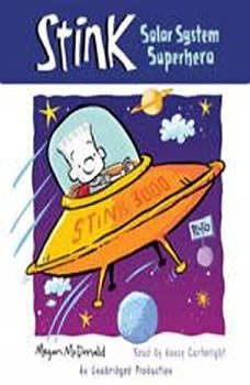 Stink: Solar System Superhero (Book #5), Megan McDonald