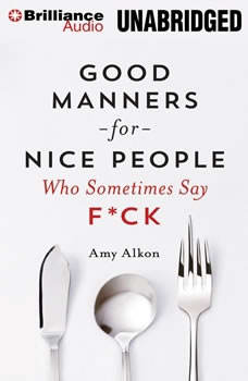 Good Manners For Nice People Who Sometimes Say F*ck, Amy Alkon