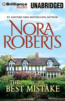 The Best Mistake: A Selection from Love Comes Along, Nora Roberts