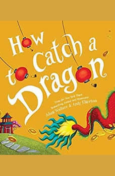 How to Catch a Dragon, Adam Wallace