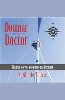 Doumar and the Doctor: The True Story of a Courageous Adventurer, Neville de Villiers