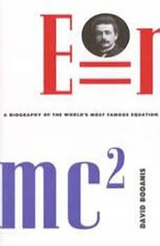 E=mc2: A Biography Of The World's Most Famous Equation, David Bodanis