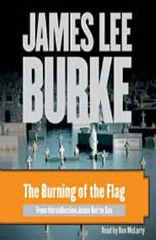 The Burning of the Flag, James Lee Burke
