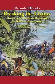 Breaking the Chains: African American Slave Resistance, William Loren Katz