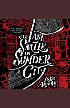 The Last Smile in Sunder City, Luke Arnold