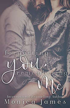 Forgetting You, Forgetting Me, Monica James