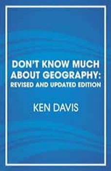 Don't Know Much About Geography: Revised and Updated Edition, Kenneth C. Davis