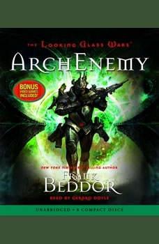 The Looking Glass Wars: ArchEnemy, Frank Beddor