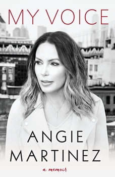 My Voice: A Memoir, Angie Martinez