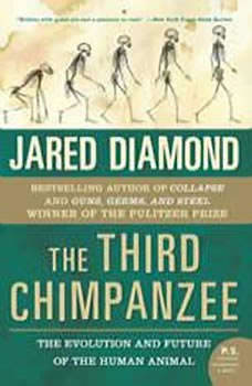 The Third Chimpanzee: The Evolution and Future of the Human Animal, Jared Diamond
