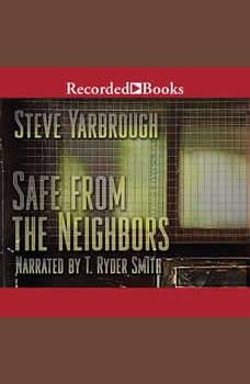 Safe From the Neighbors, Steve Yarbrough