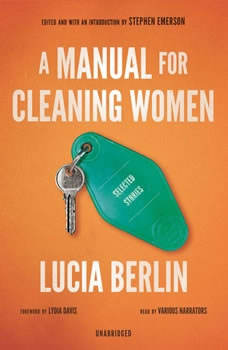 A Manual for Cleaning Women: Selected Stories, Lucia Berlin