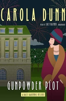 Gunpowder Plot: A Daisy Dalrymple Mystery A Daisy Dalrymple Mystery, Carola Dunn