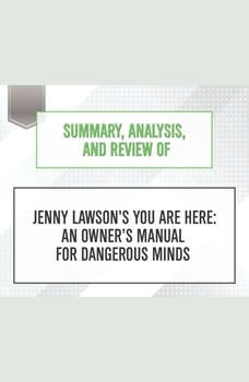 Summary, Analysis, and Review of Jenny Lawson's You Are Here: An Owners Manual for Dangerous Minds, Start Publishing Notes