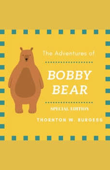 The Adventures of Buster Bear (Special Edition), Thornton W. Burgess