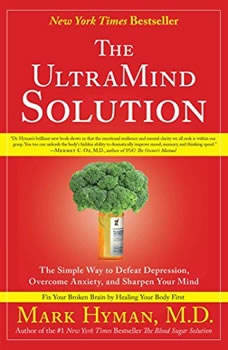 The UltraMind Solution: Fix Your Broken Brain by Healing Your Body First, Mark Hyman