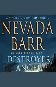 Destroyer Angel: An Anna Pigeon Novel An Anna Pigeon Novel, Nevada Barr