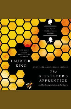 The Beekeeper's Apprentice: Or On the Segregation of the Queen, Laurie R. King