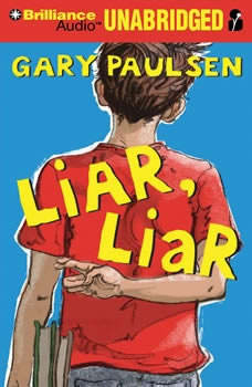 Liar, Liar: The Theory, Practice and Destructive Properties of Deception, Gary Paulsen