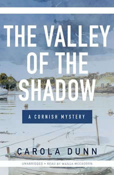 The Valley of the Shadow: A Cornish Mystery, Carola Dunn