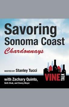 Savoring Sonoma Coast Chardonnays: Vine Talk Episode 112, Vine Talk