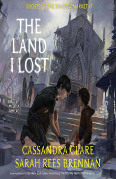 The Land I Lost: Ghosts of the Shadow Market, Cassandra Clare