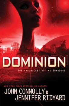 Dominion: The Chronicles of the Invaders The Chronicles of the Invaders, John Connolly