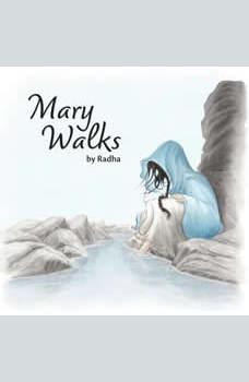 Mary Walks, Radha