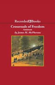 Crossroads of Freedom: Antietam, James McPherson