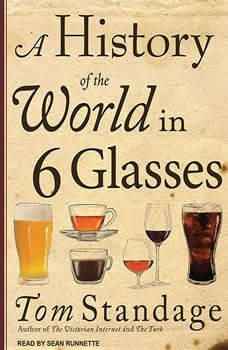 A History of the World in 6 Glasses, Tom Standage