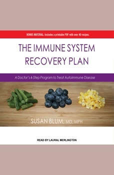 The Immune System Recovery Plan: A Doctor's 4-Step Program to Treat Autoimmune Disease A Doctor's 4-Step Program to Treat Autoimmune Disease, MD Blum