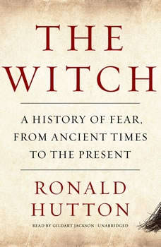 The Witch: A History of Fear, from Ancient Times to the Present, Ronald Hutton