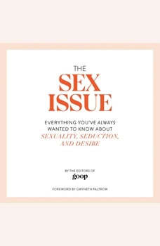 The Sex Issue: Everything You've Always Wanted to Know about Sexuality, Seduction, and Desire, Gwyneth Paltrow