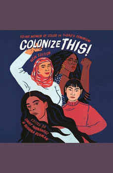 Colonize This!: Young Women of Color on Today's Feminism, Bushra Rehman