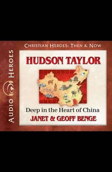 Hudson Taylor: Deep in the Heart of China, Janet Benge
