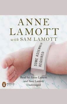 Some Assembly Required: A Journal of My Son's First Son, Anne Lamott